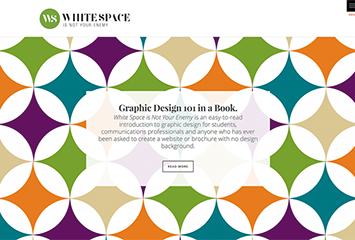 White Space is Not Your Enemy: A Beginner's Guide to Graphic, Web and Multimedia Design, third edition.