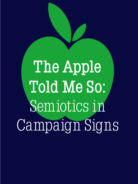 The Apple Told Me So: Semiotics in Campaign Signs